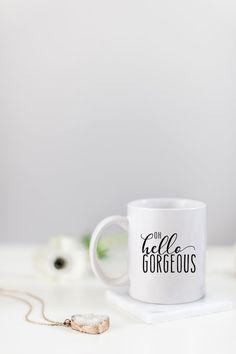 COFFEE MUG  Oh Hello Gorgeous by LuminousPrints $13