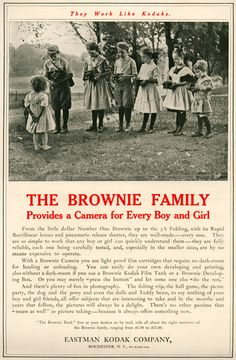 They Work Like Kodaks. The Brownie Family Provides a Camera for Every Boy and Girl / Emergence of Advertising in America: / Duke Digital Repository
