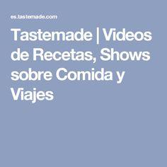 Tastemade | Videos de Recetas, Shows sobre Comida y Viajes