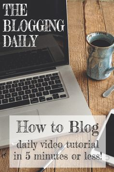 The Blogging Daily is a HOW TO BLOG tutorial video every weekday - 5 minutes or less on the things you need to know about blogging!
