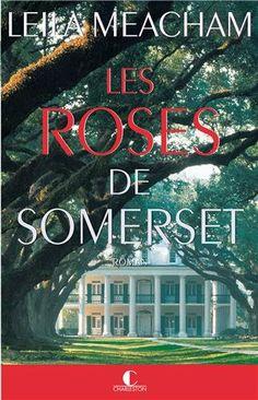 Les Roses de Somerset: Amazon.fr: Leila Meacham: Livres