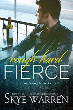 Rough Hard Fierce by Skye Warren https://www.amazon.com/dp/B00J5VEIPI/ref=cm_sw_r_pi_dp_U_x_m9X2AbAJRZP4G