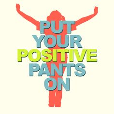 Rough day? Put those positive pants on and turn it around! :) And a little retail therapy at Salice never hurt!