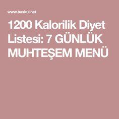 1200 Kalorilik Diyet Listesi: 7 GÜNLÜK MUHTEŞEM MENÜ