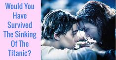 Would You Have Survived The Sinking Of The Titanic? The Unsinkable Molly Brown, Fun Quizzes, Titanic, Olympics, Bff, How To Find Out, Survival, Children, Face