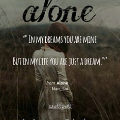 "Read Dream from the story Alone ✔ by Man_Shi with 212 reads. Just found these amazing lines. "" In my dreams you are mine Alone Man, Wattpad Quotes, Sharing Quotes, Girl Photo Poses, Retro Aesthetic, Losing Me, My Dream, My Life, Poetry"