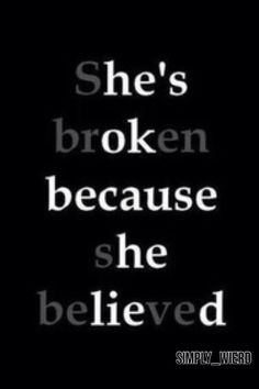 Top Sad Quotes on Images She's broken because she believed. Believe Quotes, Quotes To Live By, Quotes On She, Quotes On Boys, Quotes On Parents, Truth And Lies Quotes, Qoutes For Self, See You Soon Quotes, Quotes About Silence