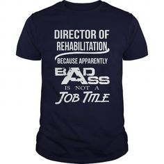 DIRECTOR OF REHABILITATION Because BADASS Miracle Worker Isn't An Official Job Title T Shirts, Hoodies. Get it here ==► https://www.sunfrog.com/LifeStyle/DIRECTOR-OF-REHABILITATION--BADASS-T4-Navy-Blue-Guys.html?57074 $22.99