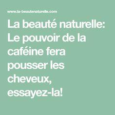 La beauté naturelle: Le pouvoir de la caféine fera pousser les cheveux, essayez-la!