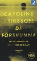 De försvunna : [en psykologisk spänningsroman] / Caroline Eriksson