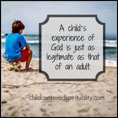 Remember in passing along your spiritual vision that kids have experienced God differently then you.