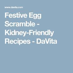 Festive Egg Scramble - Kidney-Friendly Recipes - DaVita