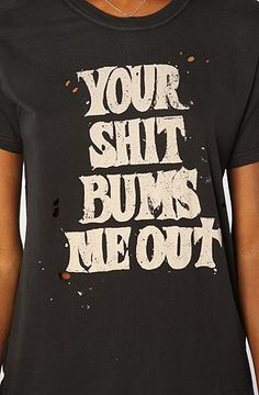 UNIF The Your Shit Tee