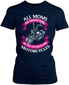 Only The Coolest Moms Ride Motorcycles
