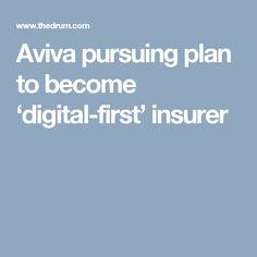 Aviva pursuing plan to become 'digital-first' insurer