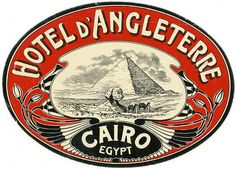 1900's Luggage label designed for the Hotel Angleterre in Cairo Egypt.