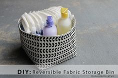 DIY.. Reversible Fabric Storage Bin