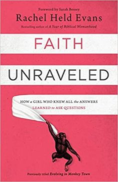 Get Book Faith Unraveled Author Rachel Held Evans Free Reading, Reading Lists, Book Of Life, This Book, Books On Tape, Best Biographies, Biblical Womanhood, Deconstruction, Memoirs
