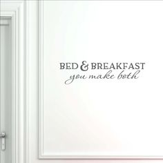 Bed And Breakfast You Make Both – funwithprint Farmhouse Wall Decals, Vinyl Wall Decals, Bed And Breakfast, Lettering, Home Decor, Decoration Home, Room Decor, Drawing Letters, Home Interior Design