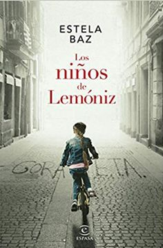 Buy Los niños de Lemóniz by Estela Baz and Read this Book on Kobo's Free Apps. Discover Kobo's Vast Collection of Ebooks and Audiobooks Today - Over 4 Million Titles! I Love Books, My Books, This Book, Nellie Bly, Online Gratis, What To Read, Book Cover Design, Bibliophile, Personal Branding