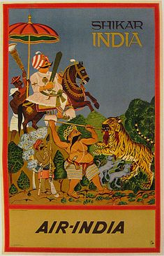 Vintage Travel Poster - Shikar - India -1968. Air India's Mascot, the Maharaja plays the king in this scene based from a traditional royal Shikar (game hunt) painting. vintage travel poster