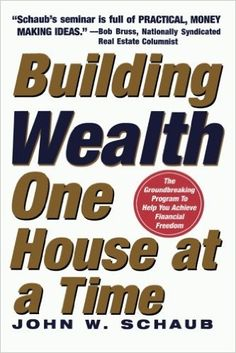 Building Wealth One House at a Time: Making it Big on Little Deals: John Schaub : 0884652967962: Amazon.com: Books