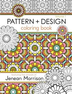 Pattern and Design Coloring Book (Volume 1)/Jenean Morrison
