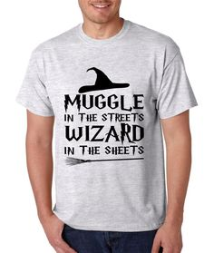 Cool Men's T Shirt With The Print Of Muggle In The Streets Wizard In The Sheets. Cool Colors And All Sizes Are Available! #harrypotter #muggle #wizard #movie #fantasy
