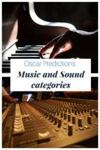 Oscar predictions – Music and Sound categories