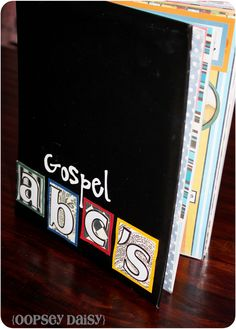 "Gospel ABC Scrapbook | Oopsey Daisy  --~Wouldn't ""Latter Day Saint's"" It, but love the idea of going over A, B, Cs about the Bible with kids and letting them design scrapbooks for it."