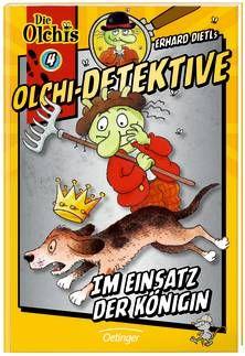 """Olchi-Detektive. Im Einsatz der Königin. Dietl / Iland-Olschewski. Band 3 der Serie """"Die Olchi-Detektive"""": Ab Januar 2014!"""