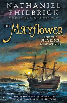 The Mayflower and the Pilgrims' New World by Nathaniel Philbrick. $8.99. Reading level: Ages 10 and up. Author: Nathaniel Philbrick. Publisher: Puffin; Reprint edition (October 15, 2009)