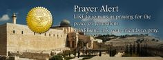 Prayer Alert-- Israel readies for possible Syrian attack. Please take a few minutes to pray for the peace of Jerusalem. Repint and ask your friends to pray.