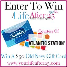 ENTER @YOURLIFEAFTER25′S $50 OLD NAVY GIFT CARD SWEEP! COURTESY OF @ATLANTICSTATION! 07/23-08/06