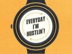 - from Everyday I'm Hustlin' by Rick Ross
