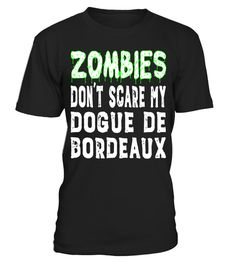 "# Zombies Don't Scare My Dogue De Bordeaux T-Shirt .  Special Offer, not available in shops      Comes in a variety of styles and colours      Buy yours now before it is too late!      Secured payment via Visa / Mastercard / Amex / PayPal      How to place an order            Choose the model from the drop-down menu      Click on ""Buy it now""      Choose the size and the quantity      Add your delivery address and bank details      And that's it!      Tags: Funny Dogue De Bordeaux dog shirt…"