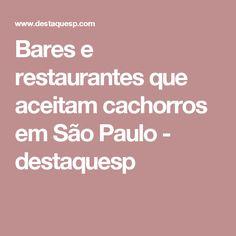 Bares e restaurantes que aceitam cachorros em São Paulo - destaquesp