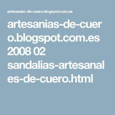 artesanias-de-cuero.blogspot.com.es 2008 02 sandalias-artesanales-de-cuero.html