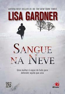 http://www.lerparadivertir.com/2013/12/sangue-na-neve-lisa-gardner.html