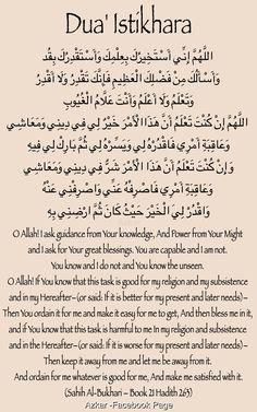 Salat al Istikhara & Dua Istikhara: First pray 2 raka' nafil. Afterwords, recite this dua and ask Allah for His guidance.