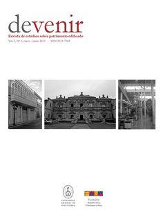 Devenir: revista de estudios sobre patrimonio edificado / Universidad Nacional de Ingeniería (Perú). Facultad de Arquitectura, Urbanismo y Artes / Lima / NA 5.U536 D4-P VOL 2 NO 3 2015