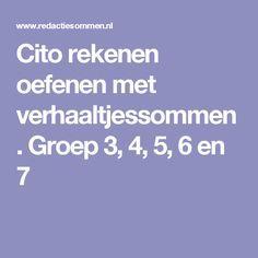 Cito rekenen oefenen met verhaaltjessommen. Groep 3, 4, 5, 6 en 7