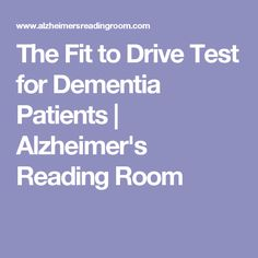 The Fit to Drive Test for Dementia Patients | Alzheimer's Reading Room