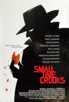 Granujas de medio pelo - Small Time Crooks (2000)   Qué difícil es ser rico... Imaginen por un instante que el típico personaje neurótico y parlanchín que Woody Allen...