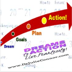 I show others how to transform DREAMS into powerful ACTION.  Learn more, www.DrJulieConnor.com.
