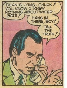 """Just think: at some point, someone thought """"You know what story ought to be told in comic form? The Watergate scandal. Yup."""""""