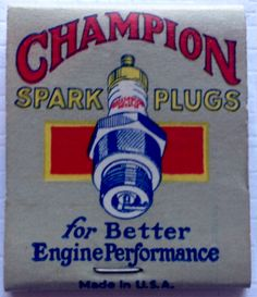 Champion Spark Plugs #matchbook - To design & order your business' own logo #matches GoTo: GetMatches.com #phillumeny