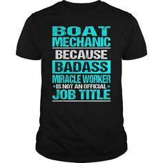 BOAT MECHANIC Because Badass Miracle Worker Isn't An Official Job Title T Shirts, Hoodies. Get it here ==► https://www.sunfrog.com/LifeStyle/BOAT-MECHANIC--Badass-Black-Guys.html?57074 $22.99