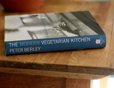 The Modern Vegetarian Kitchen by Peter Berley Cookbook Spotlight