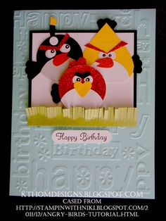 Your kids (and addicted adults, too!) will love this card. Here's a nice tutorial and my cased inspiration:    http://tinyurl.com/angrybirdies